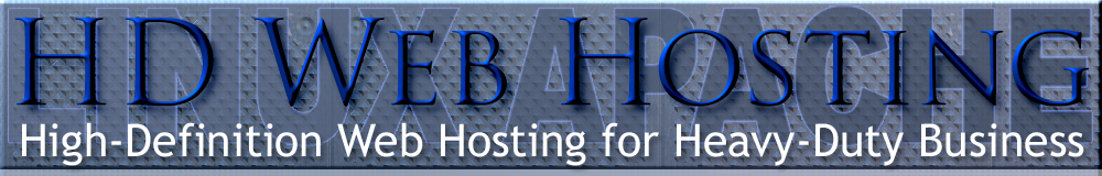 High definition web hosting for heavy duty business websites.